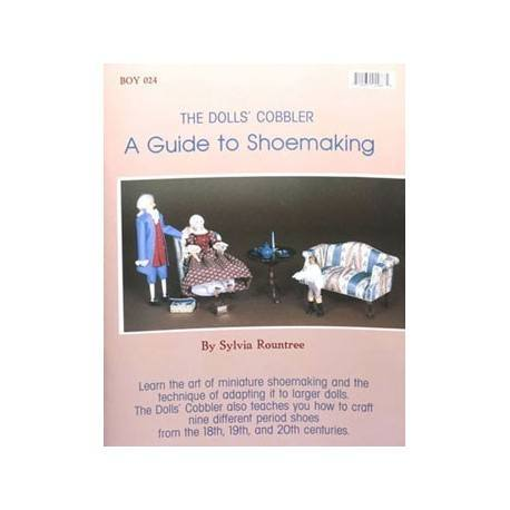 THE DOLLS' COBBLER-A GUIDE TO SHOEMAKING