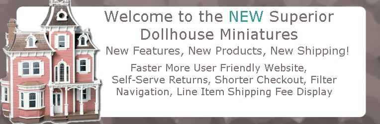 Welcome To The New Superior Dollhouse Miniatures